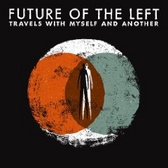 Future Of The Left Travels With Myself And Another pack shot