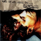 Carcass Wake Up And Smell The Carcass pack shot