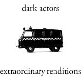Dark Actors  Extraordinary Renditions EP  pack shot