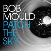 Bob Mould Patch The Sky pack shot