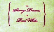 The_strange_dreams_of_paul_white_1246462476_crop_178x108