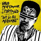Idris Ackamoor & The Pyramids We Be All Africans pack shot