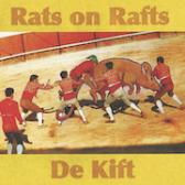 Rats On Rafts Rats On Rafts / De Kift pack shot