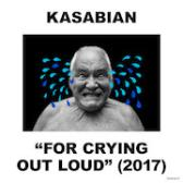 Kasabian For Crying Out Loud pack shot