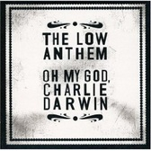 The Low Anthem Oh My God, Charlie Darwin pack shot