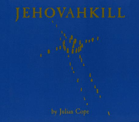 Julian_cope-_jehovahkill__1498586008_resize_460x400