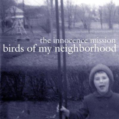 The_innocence_mission_-_birds_of_my_neighborhood_1499190122_resize_460x400