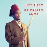 Juice Aleem Jerusalaam Come pack shot