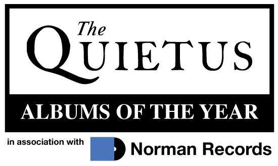 The Quietus Features Quietus Charts Quietus Albums Of The Year