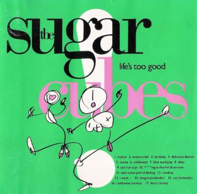 The_sugarcubes_-_life_s_too_good_1526321159_resize_460x400
