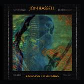 Jon Hassell  Listening To Pictures pack shot