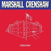 Marshall Crenshaw Field Day (Reissue) pack shot