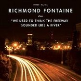 Richmond Fontaine We Used to Think the Freeway Sounded Like a River pack shot