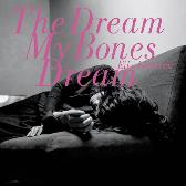 Eiko Ishibashi The Dream My Bones Dream pack shot