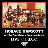 Horace Tapscott  With The Pan-Afrikan Peoples Arkestra – Live At I.U.C.C. pack shot
