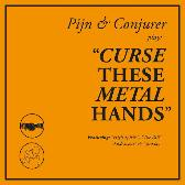 Pijn & Conjurer Curse These Metal Hands  pack shot