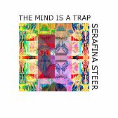 Serafina Steer The Mind is a Trap pack shot