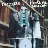 The Cribs Ignore The Ignorant pack shot