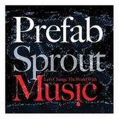Prefab Sprout Let's Change The World With Music pack shot