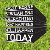 David Byrne & Brian Eno Everything That Happens Today Will Happen Today pack shot