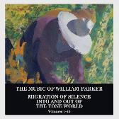 William Parker Migration Of Silence Into And Out Of The Tone World (Volumes 1–10) pack shot