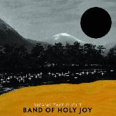 Band of Holy Joy Dreams Take Flight pack shot