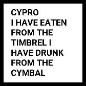 Cypro  I Have Eaten From The Timbrel I Have Drunk From The Cymbal pack shot