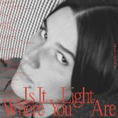 Art_school_girlfriend_is_it_light_where_you_are_1631609687_crop_168x168