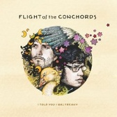 Flight Of The Conchords I Told You I Was Freaky pack shot