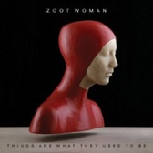 Zoot Woman Things Are What They Used To Be pack shot