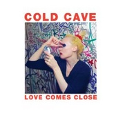 Cold Cave Love Comes Close pack shot