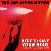 Jim Jones Revue Here To Save Your Soul pack shot
