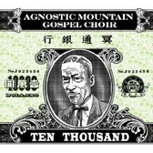 Agnostic Mountain Gospel Choir Ten Thousand pack shot