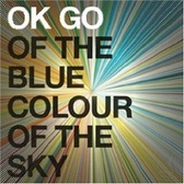OK Go Of the Blue Colour of the Sky pack shot