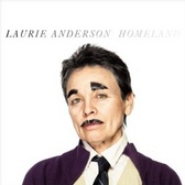 Laurie Anderson Homeland pack shot
