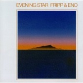 Fripp &amp; Eno Evening Star pack shot