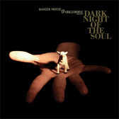 Danger Mouse & Sparklehorse Present... Dark Night Of The Soul pack shot