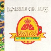 Kaiser Chiefs Off With Their Heads pack shot