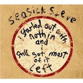 Seasick Steve I Started Out With Nothing and I Still Got Most of it Left pack shot