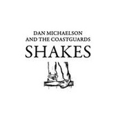 Dan Michaelson & the Coastguards  Shakes pack shot