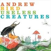 Andrew Bird  Useless Creatures pack shot