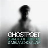 Ghostpoet Peanut Butter Blues and Melancholy Jam  pack shot