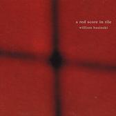 William Basinski A Red Score In Tile (reissue) pack shot