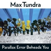 Max Tundra Parallax Error Beheads You pack shot