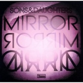 Sons & Daughters Mirror Mirror  pack shot