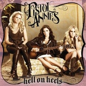 Pistol Annies Hell On Heels pack shot