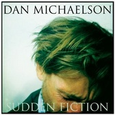 Dan Michaelson Sudden Fiction pack shot