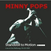 Minny Pops Standstill to Motion: Live at the Melkweg 19-03-1981 pack shot