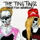 The Ting Tings Sounds From Nowheresville  pack shot