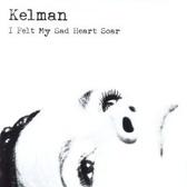 Kelman I Felt My Sad Heart Soar pack shot